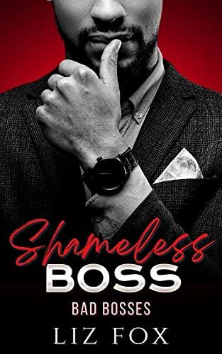 Shameless Boss: A Curvy Woman Office Romance (Badder Bosses Book 2)  Liz Fox
