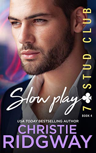 SLOW PLAY (7-Stud Club Book 4) Christie Ridgway