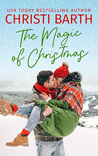 The Magic of Christmas Christi Barth