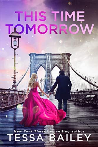 This Time Tomorrow  Tessa Bailey