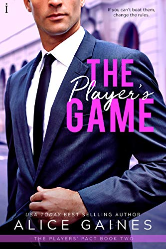 The Player's Game (The Players' Pact Book 2) Alice Gaines