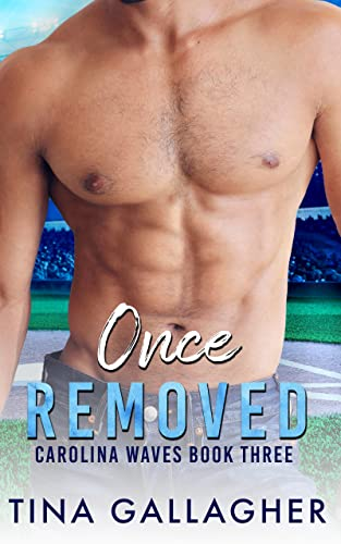 Once Removed: Carolina Waves Series Book 3  Tina Gallagher