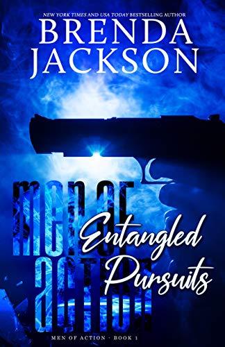 ENTANGLED PURSUITS (MEN OF ACTION Book 1) BRENDA JACKSON