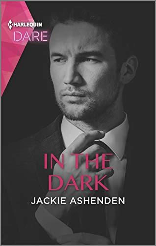 In the Dark: A Sexy Billionaire Romance (Playing for Pleasure Book 1) Jackie Ashenden