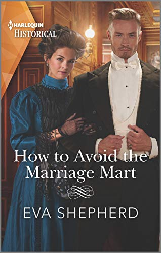 How to Avoid the Marriage Mart (Breaking the Marriage Rules Book 4) Eva Shepherd