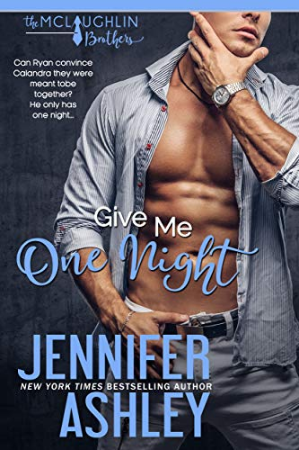 Give Me One Night (McLaughlin Brothers Book 4) Jennifer Ashley