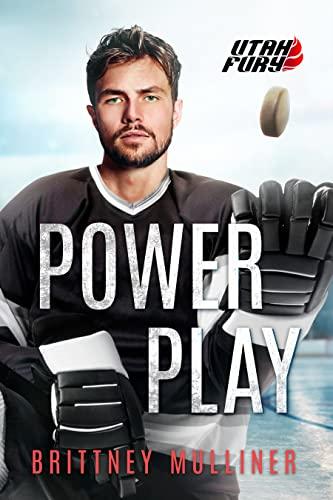 Power Play (Utah Fury Hockey Book 11) Brittney Mulliner