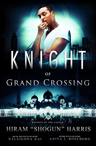 Knight of Grand Crossing (Knights of the Castle Book 5) Hiram Shogun Harris, Naleighna Kai , et al.
