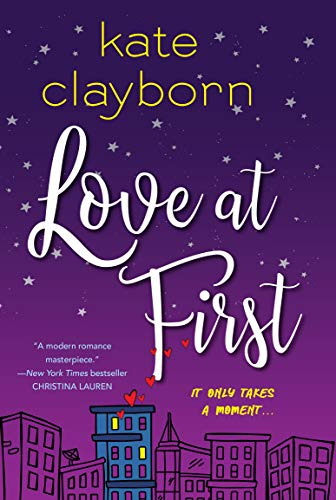 Love at First: An Uplifting and Unforgettable Story of Love and Second Chances Kate Clayborn