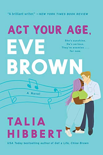 Act Your Age, Eve Brown: A Novel (The Brown Sisters Book 3) Talia Hibbert