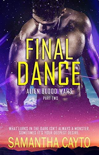 Final Dance: Part Two (Alien Blood Wars Book 9) Samantha Cayto