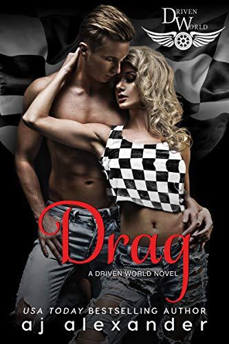 Drag: A Driven World Novel (The Driven World) AJ Alexander and KB Worlds
