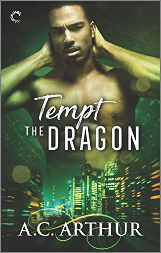 Tempt the Dragon: An Afrofuturist Paranormal Romance (The Legion Book 3) A.C. Arthur
