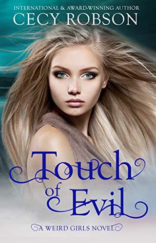 Touch of Evil: A Weird Girls Novel (Weird Girls Touch Book 1) Cecy Robson