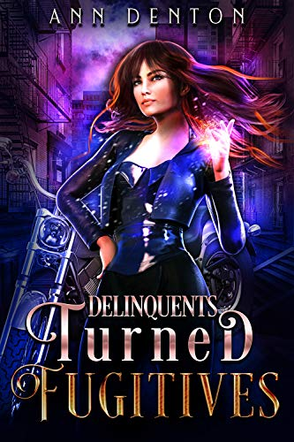Delinquents Turned Fugitives (Pinnacle Book 2) Ann Denton