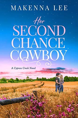 Her Second Chance Cowboy Makenna Lee