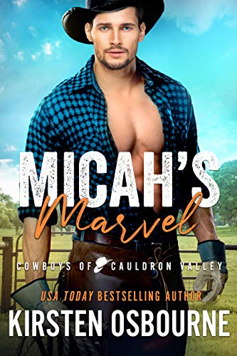 Micah's Marvel (Cowboys of Cauldron Valley Book 7)  Kirsten Osbourne