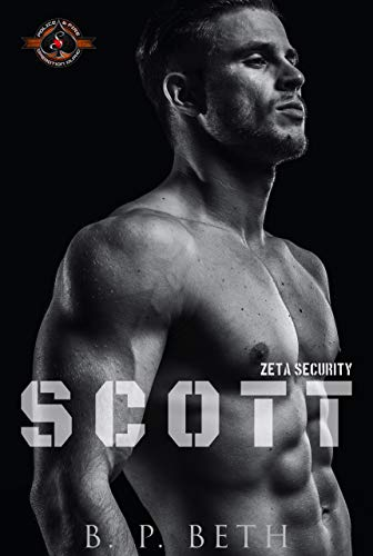 Scott (Police and Fire: Operation Alpha) (Zeta Security Book 1 B. P. Beth and Operation Alpha