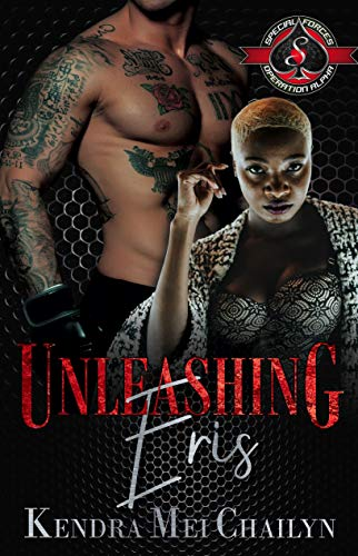 Unleashing Eris (Special Forces: Operation Alpha) Kendra Mei Chailyn and Operation Alpha