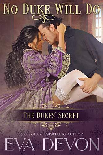 No Duke Will Do (The Duke's Secret Book 7)   Eva Devon