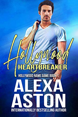 Hollywood Heartbreaker: Hollywood Name Game Book 1 Alexa Aston and Scott Moreland