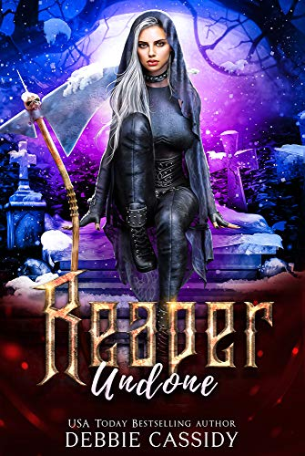 Reaper Undone (Deadside Reapers Book 5) Debbie Cassidy
