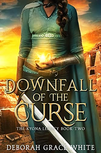 Downfall of the Curse (The Kyona Chronicles Book 5) Deborah Grace White