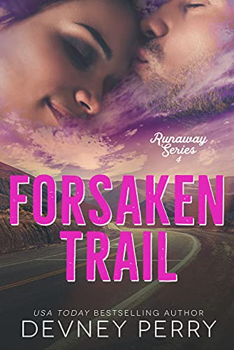 Forsaken Trail (Runaway Book 4) Devney Perry