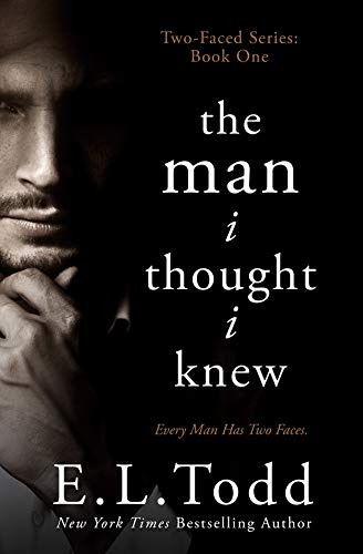 The Man I Thought I Knew (Two-Faced Book 1) E. L. Todd
