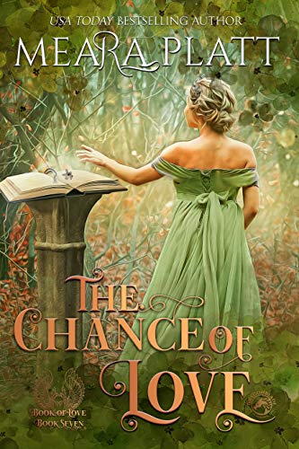 The Chance of Love (The Book of Love 7) Meara Platt