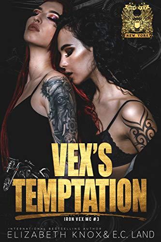 Vex's Temptation (Iron Vex MC Book 3) Elizabeth Knox and EC Land