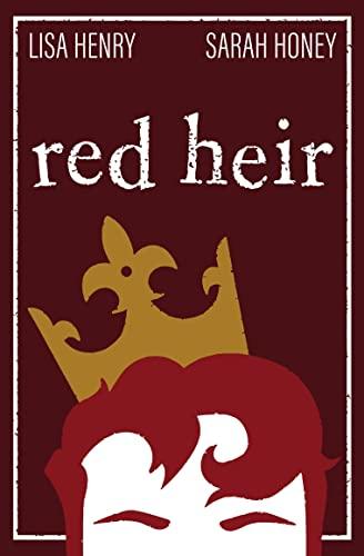 Red Heir Lisa Henry and Sarah Honey
