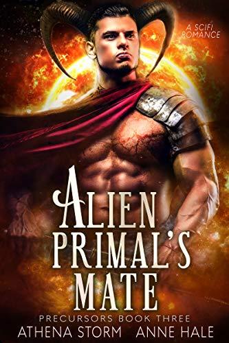 Alien Primal's Mate: A SciFi Romance (Precursors Book 3) Athena Storm and Anne Hale