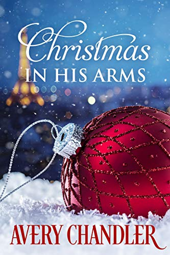 Christmas in His Arms Avery Chandler
