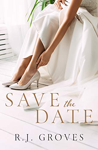 Save the Date (The Bridal Shop Book 1) R.J. Groves