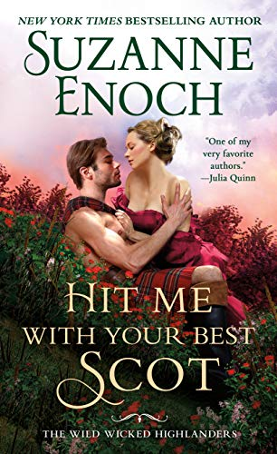 Hit Me With Your Best Scot (The Wild Wicked Highlanders Book 3) Suzanne Enoch