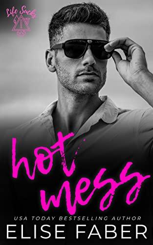 Hot Mess (Life Sucks Book 2) Elise Faber