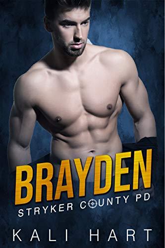 Brayden (Stryker County PD Book 6 Kali Hart