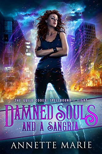 Damned Souls and a Sangria (The Guild Codex: Spellbound Book 8) Annette Marie