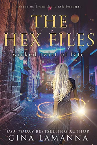 The Hex Files: Wicked Twist of Fate (Mysteries from the Sixth Borough Book 6) Gina LaManna