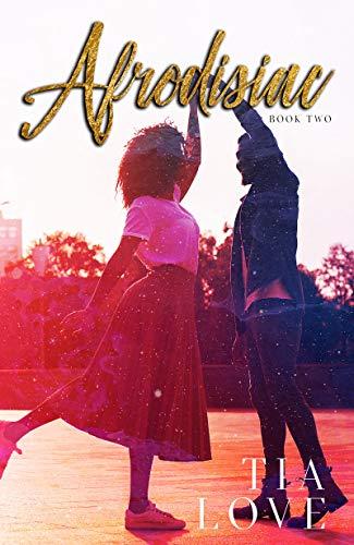 Afrodisiac: Book Two Tia Love