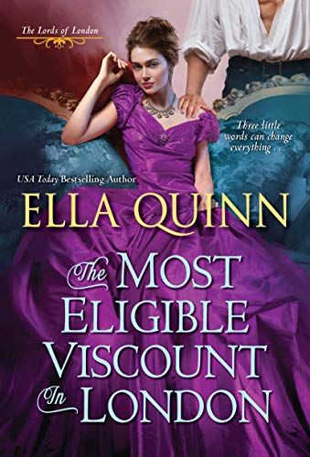 The Most Eligible Viscount in London (The Lords of London Book 2) Ella Quinn
