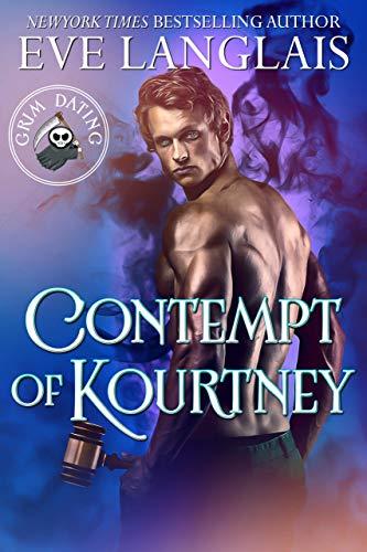 Contempt of Kourtney (Grim Dating Book 3) Eve Langlais