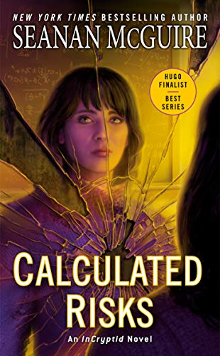 Calculated Risks (InCryptid Book 10) Seanan McGuire