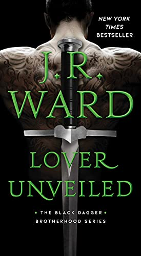 Lover Unveiled (The Black Dagger Brotherhood series Book 19) J.R. Ward