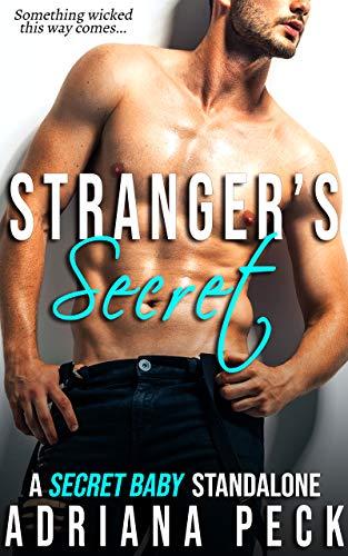 Stranger's Secret: A Secret Baby Standalone Adriana Peck