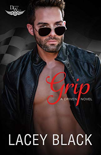 Grip: A Driven World Novel (The Driven World) Lacey Black and KB Worlds