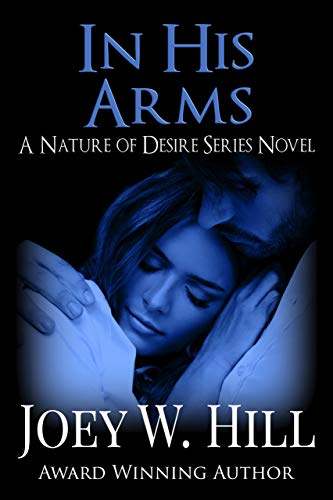 In His Arms: A Nature of Desire Series Novel Joey W. Hill