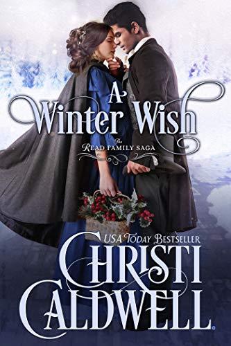 A Winter Wish (The Read Family Saga Book 1) Christi Caldwell