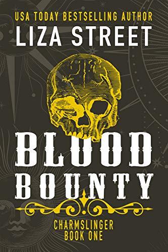 Blood Bounty (Charmslinger Book 1) Liza Street